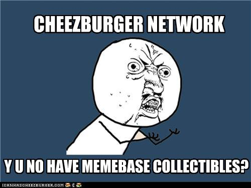Announcing Memebase Collectibles! – Cheezburger Company Blog